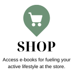 Shop our e-books for fueling your active lifestyle at the store.