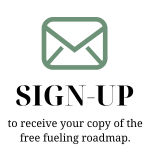 Sign-up to receive your copy of the free fueling roadmap.